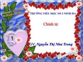 Bài giảng Chính tả Lớp 2 - Nghe viết: Cô giáo lớp em - Năm học 2015-2016 - Nguyễn Thị Như Trong
