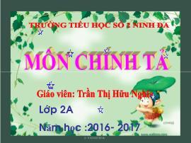 Bài giảng Chính tả Lớp 2 - Tập chép: Ngày lễ - Năm học 2016-2017 - Trần Thị Hữu Nghĩa