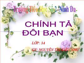 Bài giảng Chính tả Lớp 3 - Nghe viết: Đôi bạn - Năm học 2016-2017 - Nguyễn Thị Kiều Như