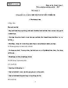 Giáo án Mỹ thuật Lớp 3 - Chủ đề 13: Câu chuyện em yêu thích (3 tiết) - Năm học 2016-2017