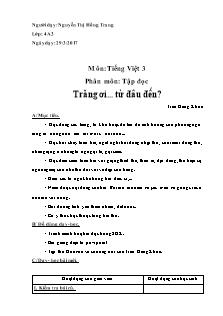 Giáo án Tập đọc Lớp 4 - Tuần 30, Bài: Trăng ơi... từ đâu đến? - Năm học 2016-2017 - Nguyễn Thị Hồng Trang