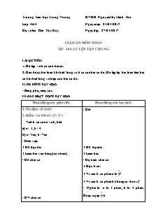 Giáo án Toán Lớp 4 - Tiết 141: Luyện tập chung - Năm học 2016-2017 - Cao Thị Thúy