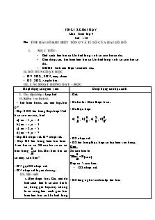 Thiết kế bài dạy Toán Lớp 4 - Tiết 138: Tìm hai số khi biết tổng và tỉ số của hai số đó