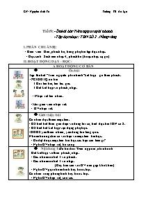 Giáo án Âm nhạc Lớp 4 (VNEN) - Tiết 9: Ôn bài hát Trên ngựa ta phi nhanh. Tập đọc nhạc TĐN số 2. Nắng vàng - Nguyễn Anh Tú